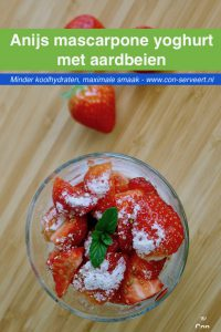 Anijs mascarpone yoghurt met aardbeien, koolhydraatarm recept ~ minder koolhydraten, maximale smaak ~ www.con-serveert.nl