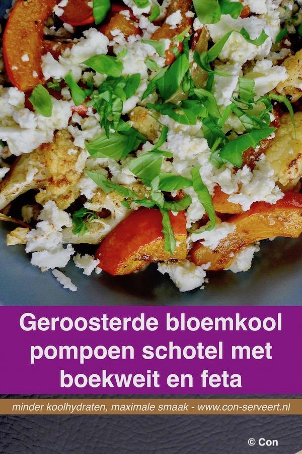 Geroosterde bloemkool pompoenschotel met boekweit en feta, koolhydraatbeperkt recept ~ minder koolhydraten, maximale smaak ~ www.con-serveert.nl